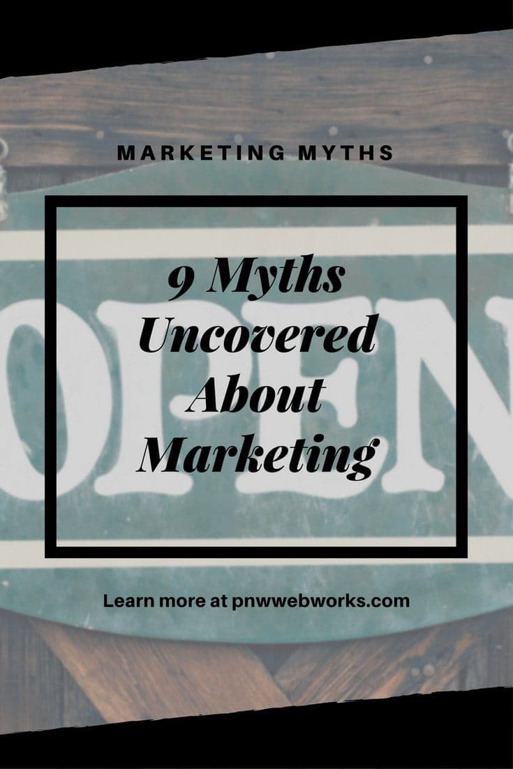 9 Myths Uncovered About Marketing