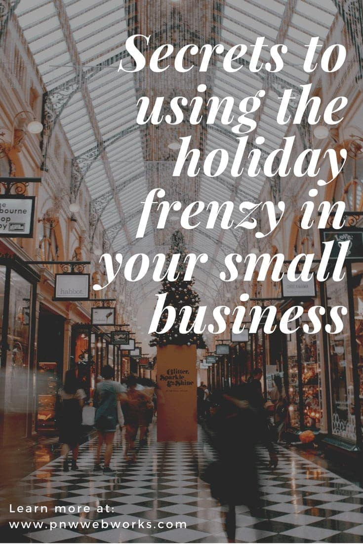 Secrets to using the holiday frenzy in your small business