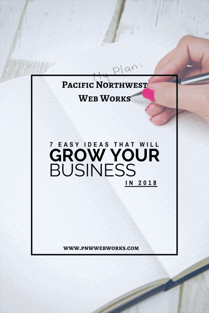 7 easy ideas that will grow your business in 2018