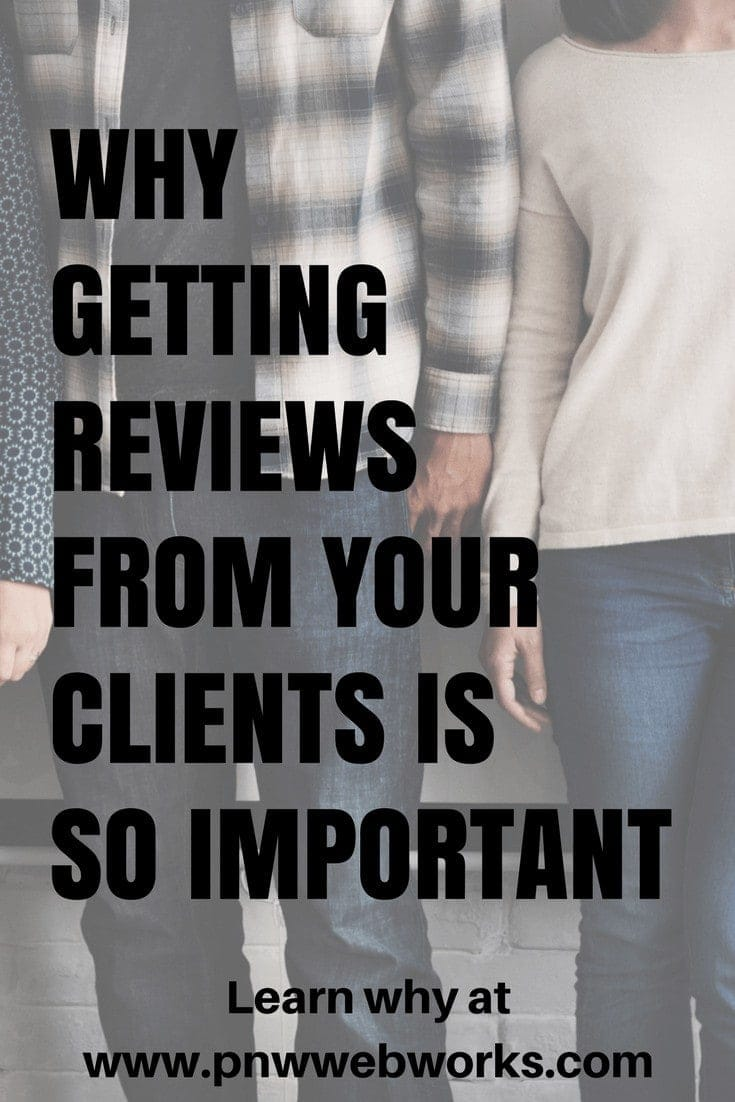 Why getting reviews from your clients is so important